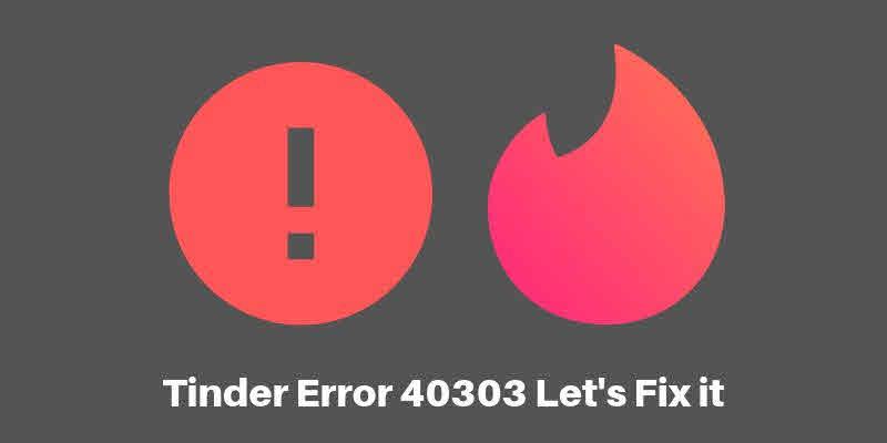 Tinder error 40303